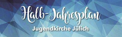 Jugendkirche Halb-Jahresplan_L