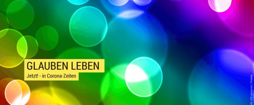 GLAUBEN LEBEN – Einladung zu Austausch und Gebet im Video-Gottesdienst